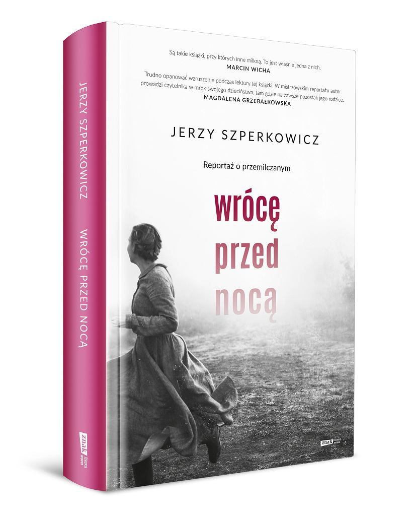 Książka Jerzego Szperkowicza 'Wrócę przed nocą. Reportaż o przemilczanym', wyd. Znak Literanova
