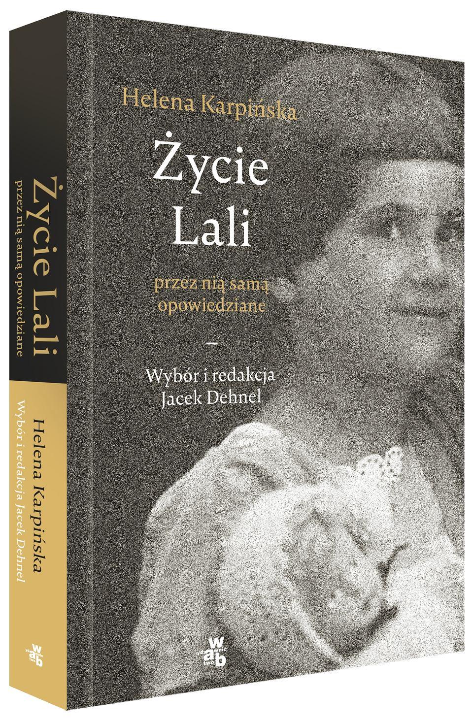Życie Lali przez nią samą opowiedziane; Jacek Dehnel, Helena Karpińska