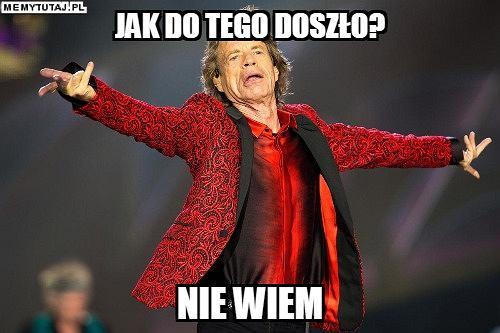 Mick Jagger w Warszawie o sądach - memy