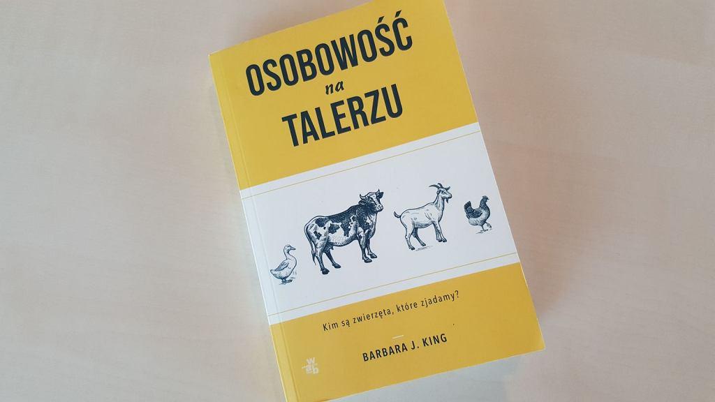 'Osobowość na talerzu' - nowa książka o zwierzętach, które zjadamy każdego dnia