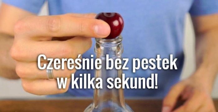 Jak wydrylować czereśnie za pomocą butelki i patyczka