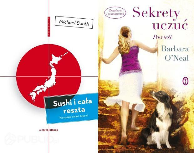 """Sekrety uczuć"" - Barbara O'Neal i ""Sushi i cała reszta"" - Booth Michael"