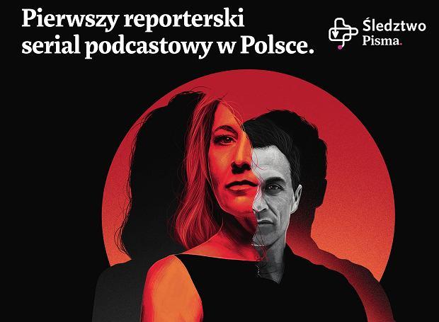 Śledztwo Pisma. Pierwszy reporterski serial podcastowy w Polsce