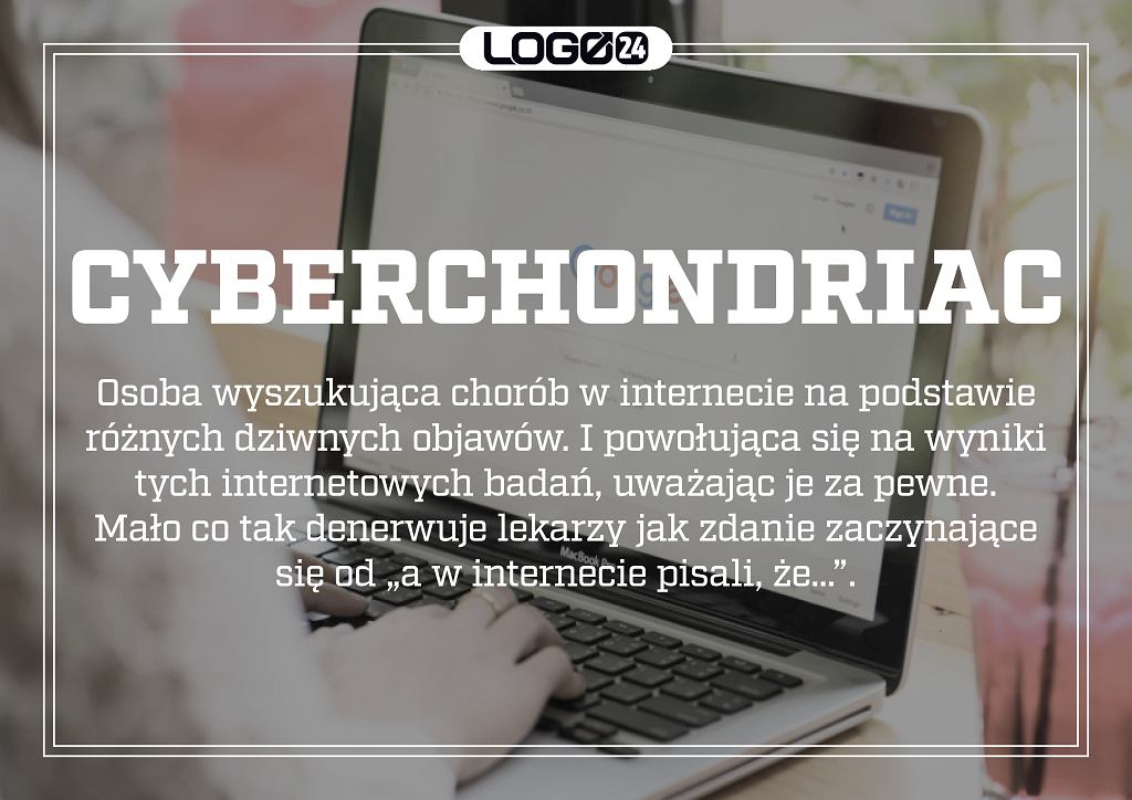 Cyberchondriac - osoba wyszukująca chorób w internecie na podstawie różnych dziwnych objawów. I powołująca się na wyniki tych internetowych badań, uważając je za pewne. Mało co tak denerwuje lekarzy jak powoływanie się na 'a w internecie pisali, że.'.