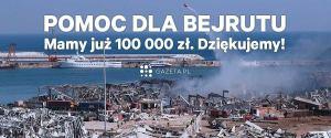 Dzięki wam mamy 100 000 złotych dla Bejrutu! Ta pomoc jest niezwykle potrzebna