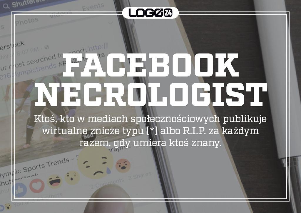 Facebook necrologist - ktoś, kto w mediach społecznościowych publikuje wirtualne znicze typu [*] albo R.I.P. za każdym razem, gdy umiera ktoś znany.