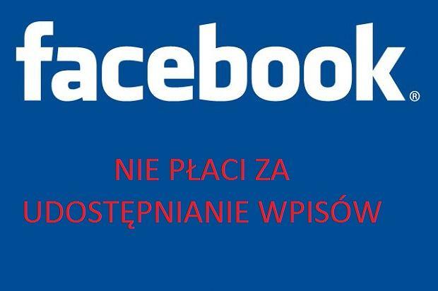Facebook nie płaci za udostępnianie wpisów