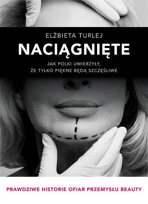 Elżbieta Turlej, 'Naciągnięte'