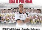 Lotos Trefl Gdańsk gra o półfinał. Bilety na mecz z Transferem już w sprzedaży