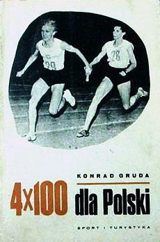 4x100 dla Polski - 1968, Konrad Gruda