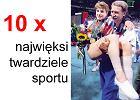 10 x Najwięksi twardziele sportu