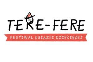 Tere-fere - program pierwszego w Warszawie festiwalu książki dziecięcej! 14-16 marca