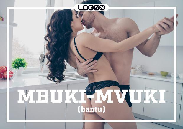 Mbuki-mvuki (bantu) - rozbieranie się i tańczenie na golasa na znak radości.