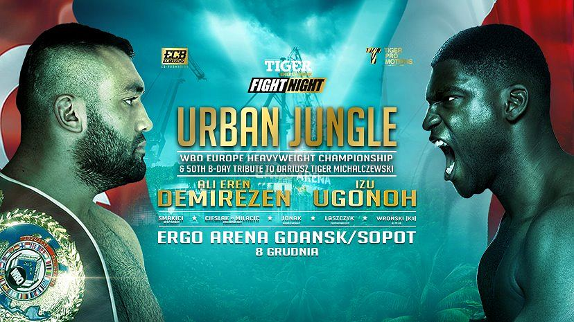 Gala 'Tiger Fight Night: Urban Jungle'. W walce wieczoru Izu Ugonoh zmierzy się z Ali Erenem Demirezenem