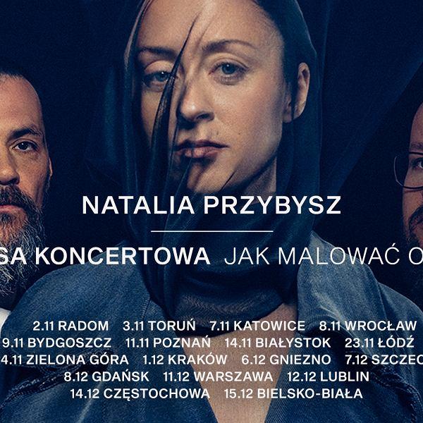 """Natalia Przybysz: Trasa """"Jak Malować Ogień"""""""