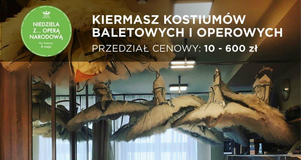 Niedziela z...Operą Narodową i wielki kiermasz kostiumów operowych i baletowych