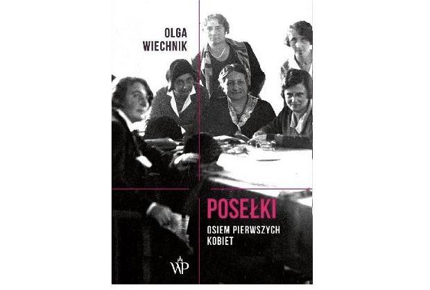 'Posełki. Osiem pierwszych kobiet' Olga Wiechnik