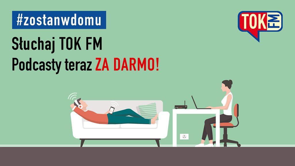 #zostanwdomu i słuchaj TOK FM za darmo