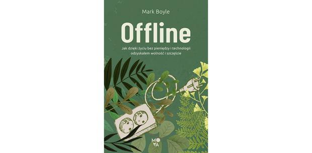 Książka 'Offline' Marka Boyle'a (fot. Materiały prasowe)