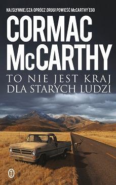 Cormac McCarthy: To nie jest kraj dla starych ludzi