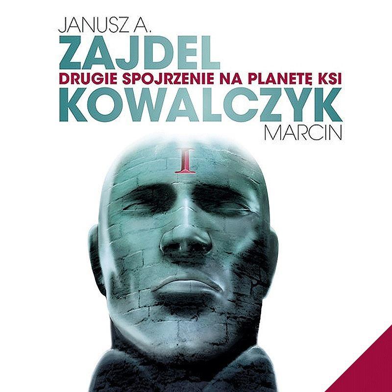 Książka 'Drugie spojrzenie na planetę Ksi', Janusz A. Zajdel i Marcin Kowalczyk