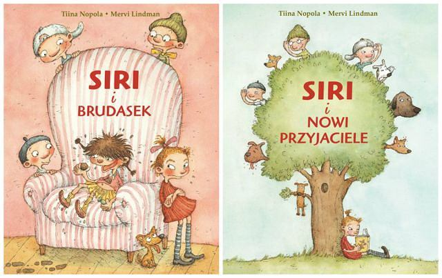 'Siri i nowi przyjaciele', 'Siri i brudasek', autor: Tiina Nopola, ilustracje: Mervi Lindman, wydawnictwo Wilga