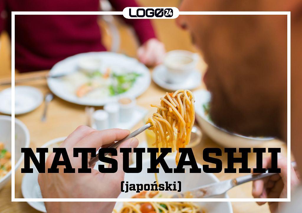 Natsukashii (japoński) - tęsknota za starymi, dobrymi czasami w zetknięciu z czymś, co je przypomina.