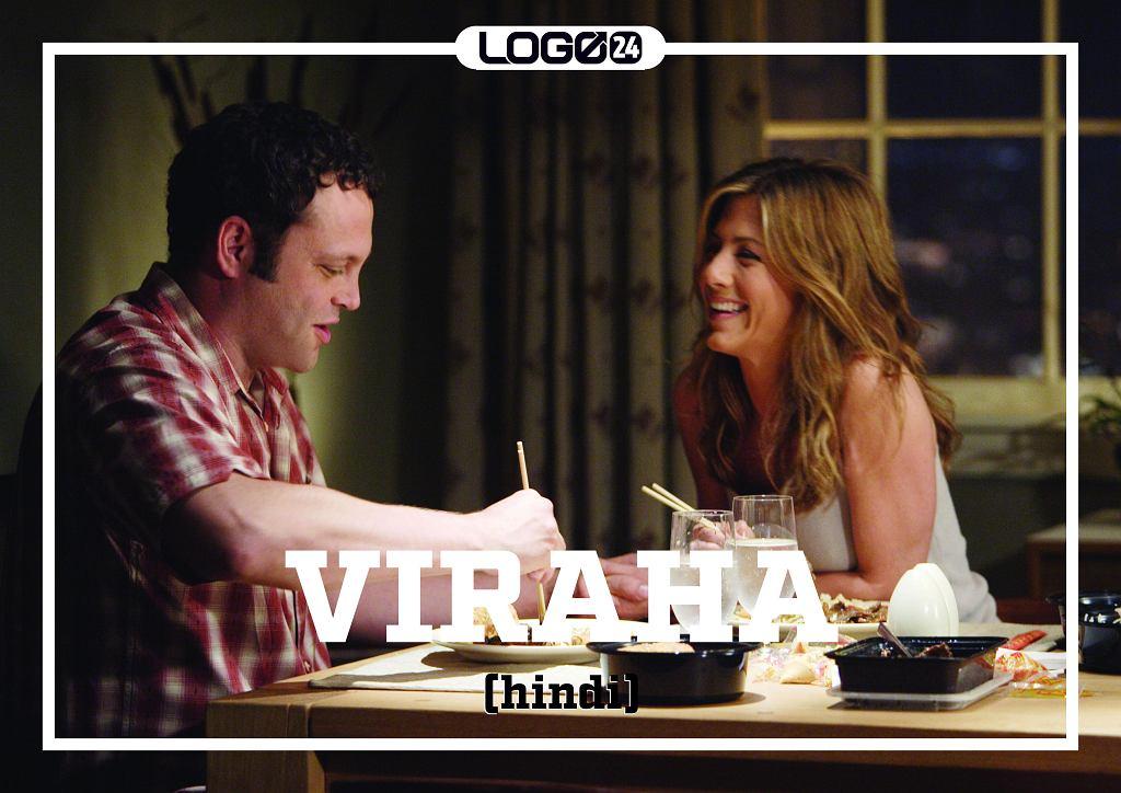 Viraha (hindi) - jednosłowne wyrażenie przysłowia 'człowiek docenia to co ma, dopiero gdy to straci'.