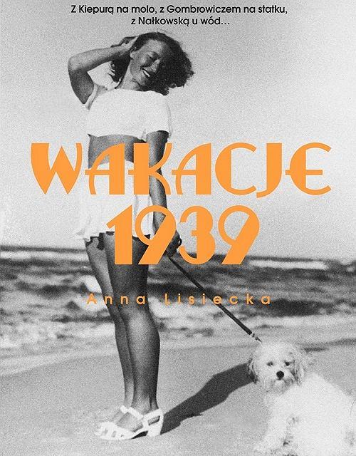Anna Lisiecka - 'Wakacje 1939'