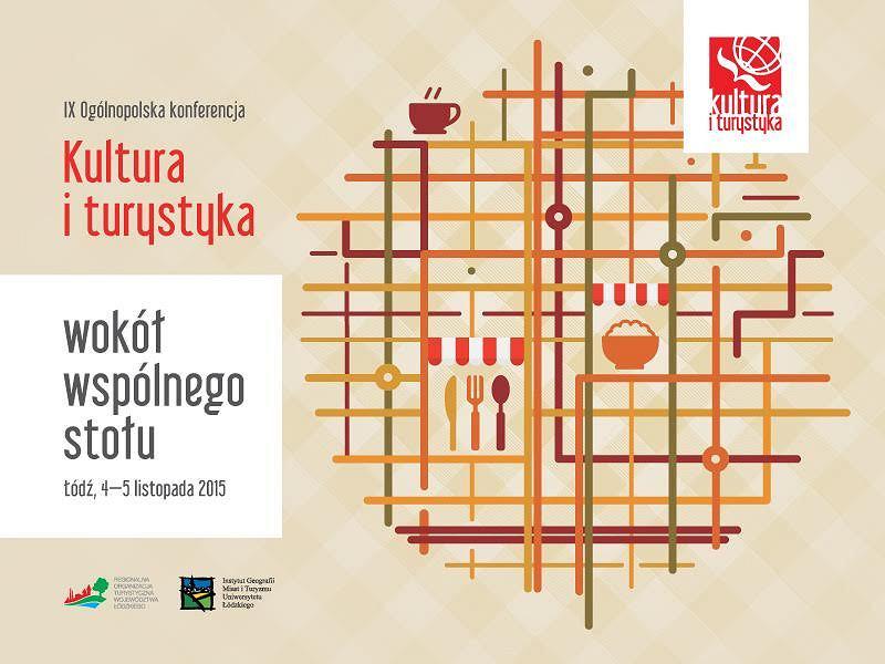 Konferencja 'Kultura i Turystyka - wokół wspólnego stołu', Łódź 4/5 XI 2015