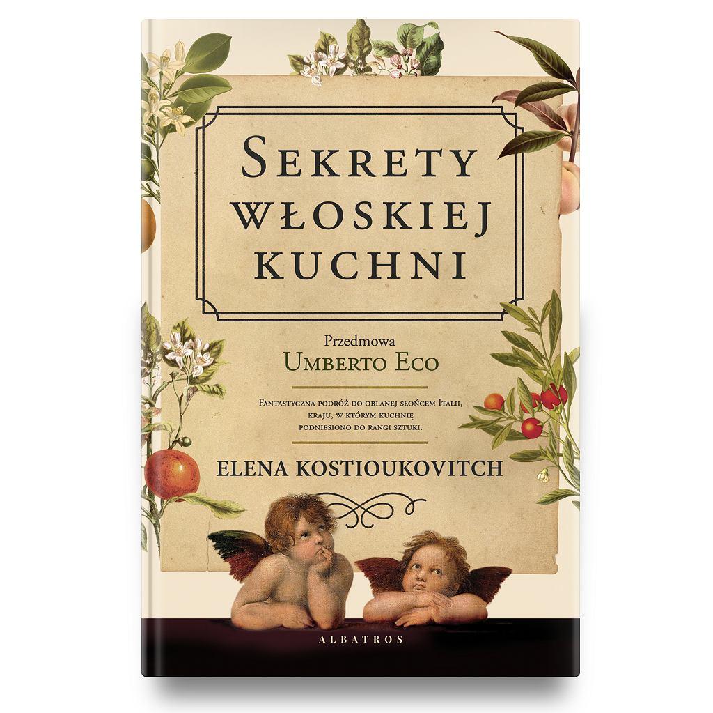 Sekrety włoskiej kuchni, autorka Elena Kostioukovitch