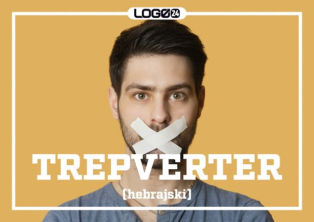 Trepverter (hebrajski) - cięta riposta, która przychodzi do głowy za późno.