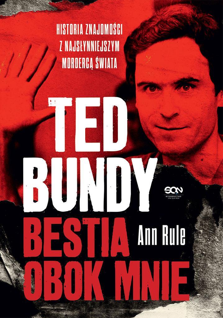 Ted Bundy. Bestia obok mnie