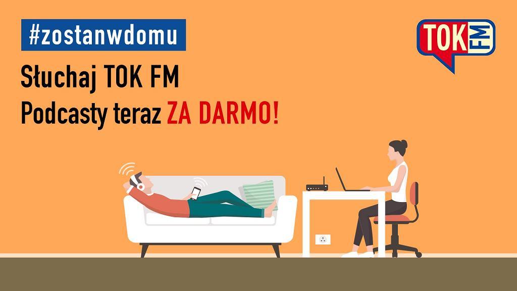 Zostań w domu - i słuchaj podcastów TOK FM