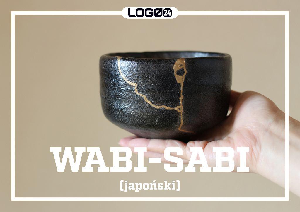 Wabi-sabi (japoński) -  'wabi' oznacza pokorę i prostotę, a 'sabi' czyli upływ czasu w pozytywnym znaczeniu tego słowa.