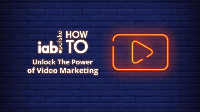 How to unlock the power of video marketing