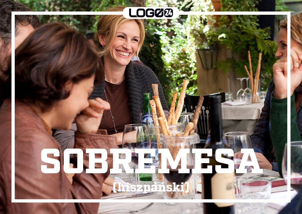 Sobremesa (hiszpański) - czas spędzony przy stole po posiłku