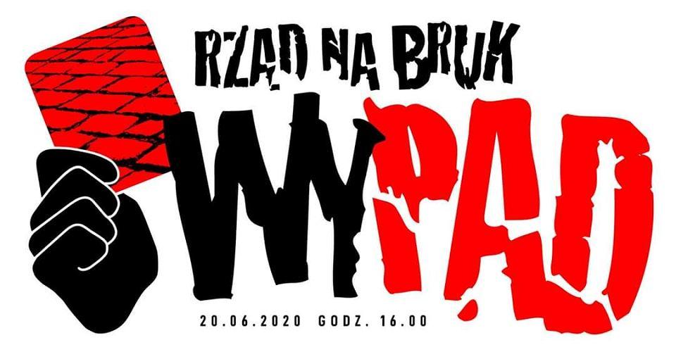 Wybory prezydenckie 2020. Protest przeciwko Andrzejowi Dudzie. Plakat manifestacji 'WyPAD. Rząd na bruk'