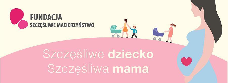 Najbliższe spotkanie w ramach akcji 'Szczęśliwe dziecko, szczęśliwa mama' odbędzie się w Gdańsku