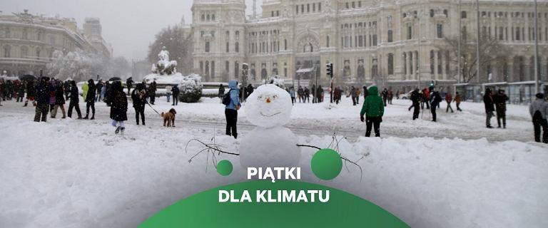 Śnieg w Madrycie nie oznacza, że nie ma zmian klimatu. Bo przez okno nie widać całej planety