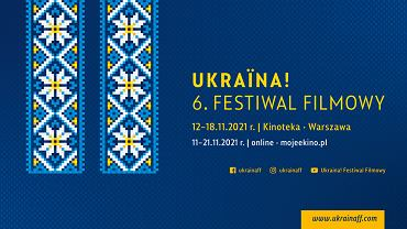 Ukraina! 6. Festiwal Filmowy już wkrótce w całej Polsce