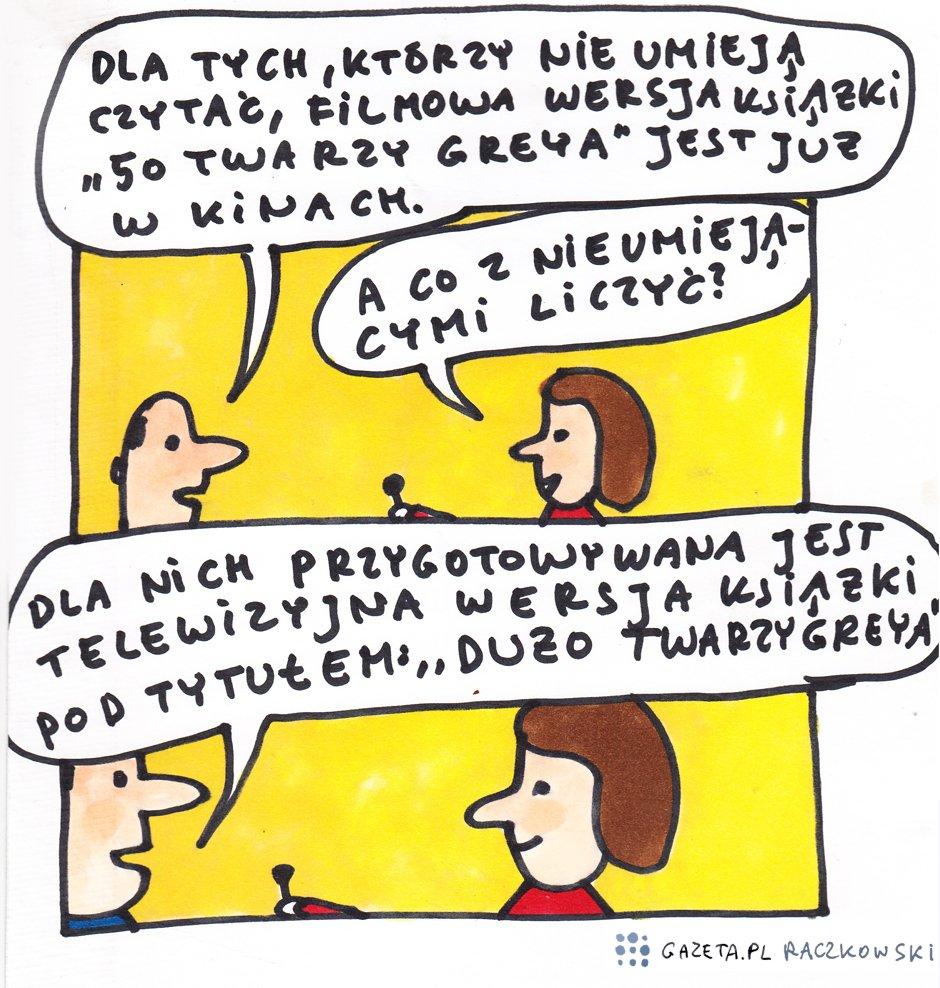 Raczkowski o ''50 twarzach Greya'' - rys. Marek Raczkowski
