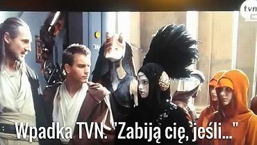 """Wpadka TVN podczas emisji """"Gwiezdnych wojen"""""""