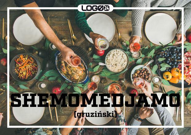 Shemomedjam (gruziński) - oznacza  'przypadkiem zjadłem wszystko'.