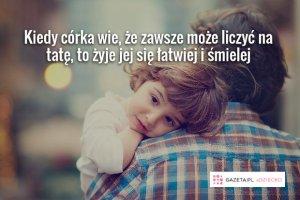 To jest tekst dla wszystkich ojców córek.  Lektura obowiązkowa!