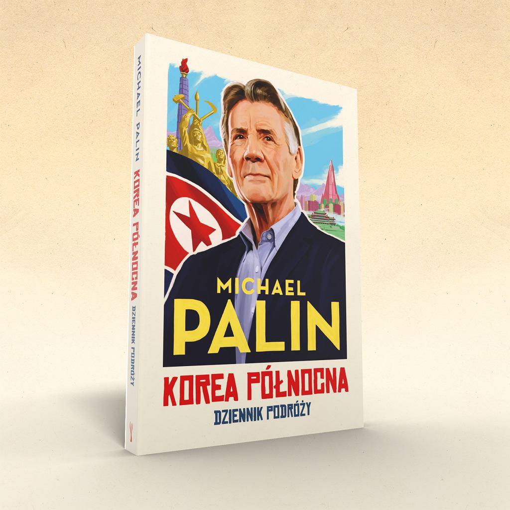 Michel Palin 'Korea Północna. Dziennik podróży'