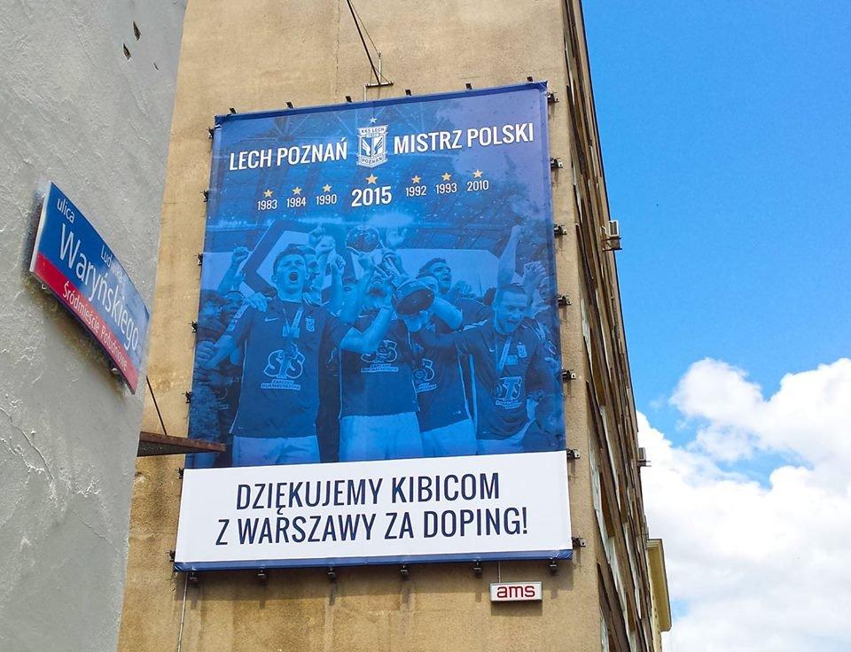 Po ostatnim sukcesie Lecha w Warszawie pojawiły się billboardy z podziękowaniami dla stołecznych kibiców z Warszawy.