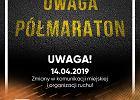 12.PKO Poznań Półmaraton - garść niezbędnych informacji dla zawodników oraz mieszkańców miasta