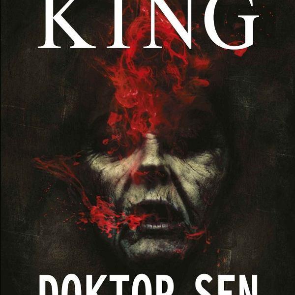 'Doktor Sen', Stephen King, przeł. Tomasz Wilusz, Prószyński i S-ka, Warszawa