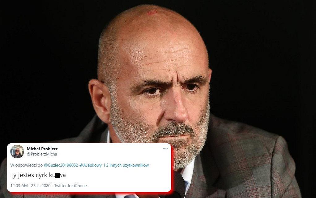 Probierz nie wytrzymał na Twitterze. Odpowiedział kibicowi: 'Ty jesteś k*rwa cyrk'